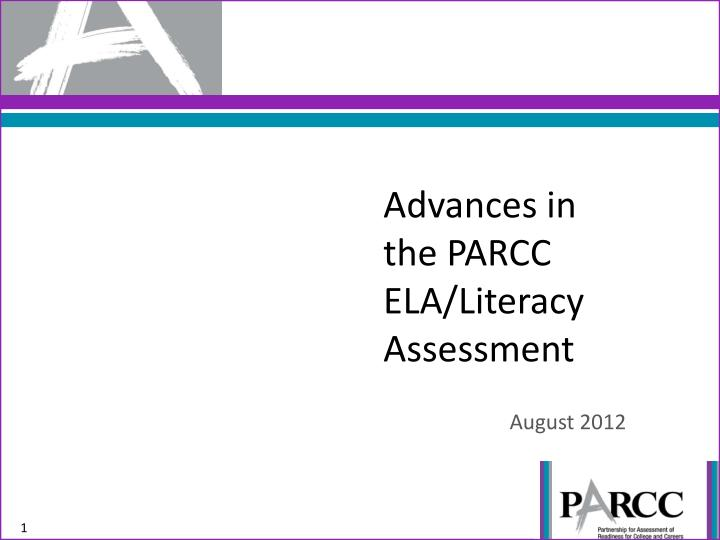 advances in the parcc ela literacy assessment n.