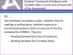 students command of evidence with complex texts is at the core of every part of the assessment