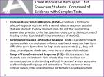 three innovative item types that showcase students command of evidence with complex texts