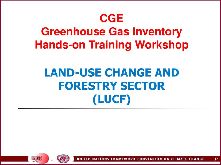 cge greenhouse gas inventory hands on training workshop land use change and forestry sector lucf n.