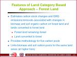 features of land category based approach forest land