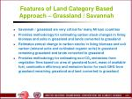 features of land category based approach grassland savannah