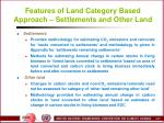 features of land category based approach settlements and other land