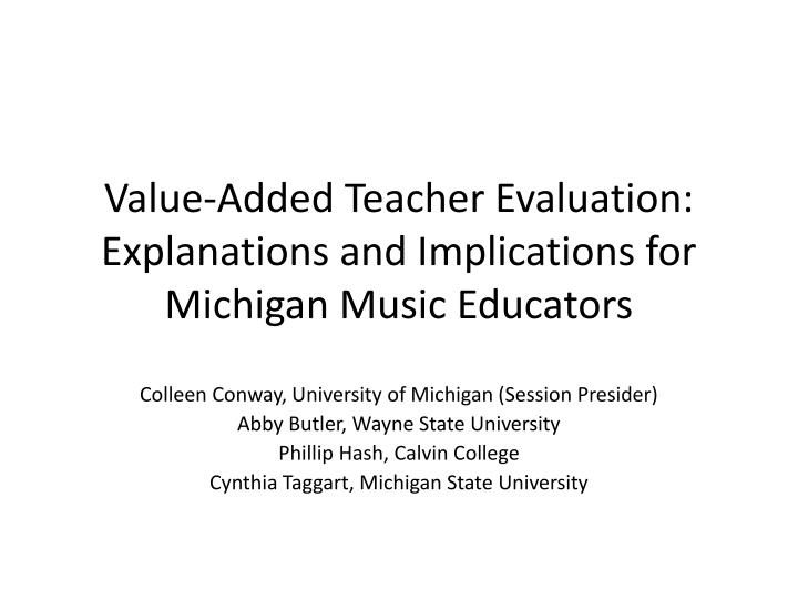 value added teacher evaluation explanations and implications for michigan music educators n.