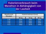 kalorienverbrauch beim marathon in abh ngigkeit von der laufzeit