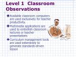 level 1 classroom observations