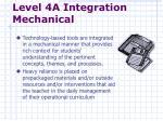 level 4a integration mechanical