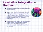 level 4b integration routine
