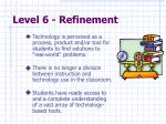 level 6 refinement