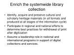 enrich the systemwide library collection