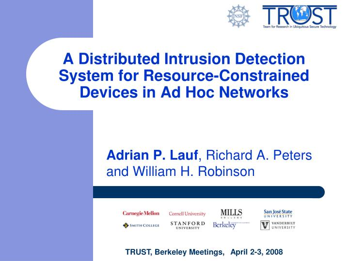 a distributed intrusion detection system for resource constrained devices in ad hoc networks n.