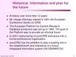 historical information and plan for the future