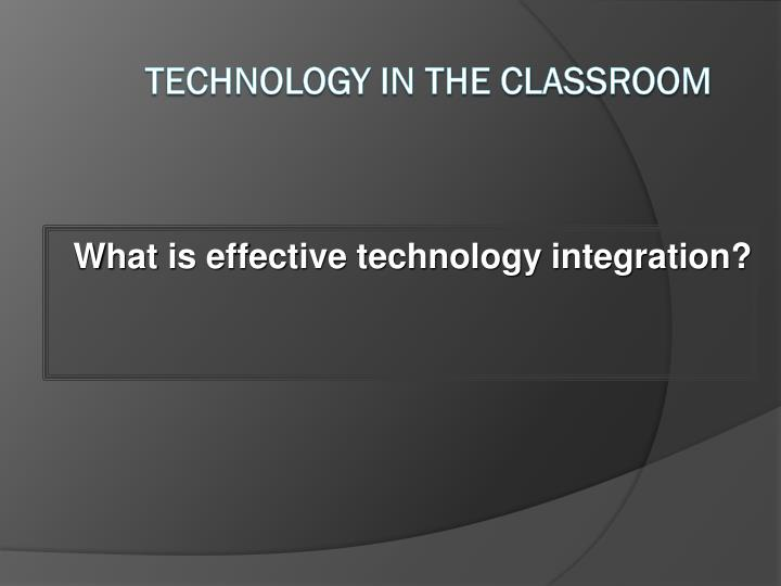 what is effective technology integration n.