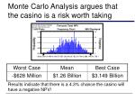 monte carlo analysis argues that the casino is a risk worth taking