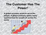the customer has the power