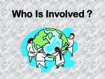 who is involved