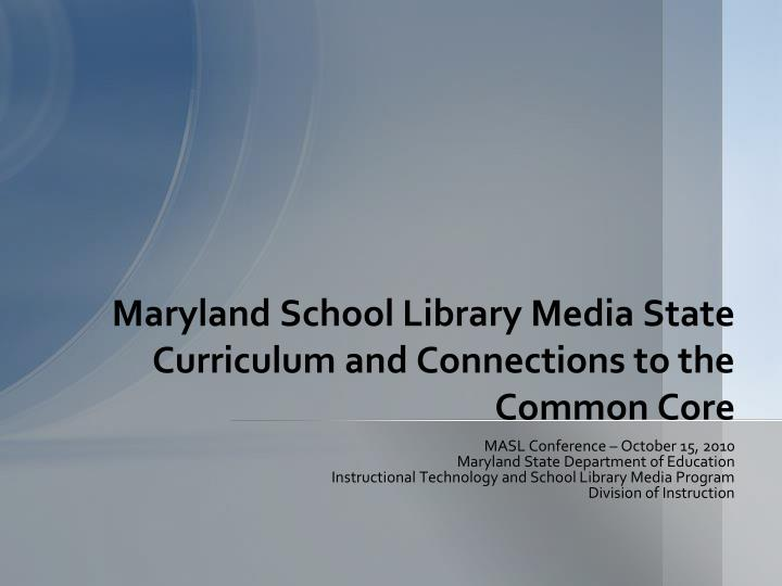 maryland school library media state curriculum and connections to the common core n.