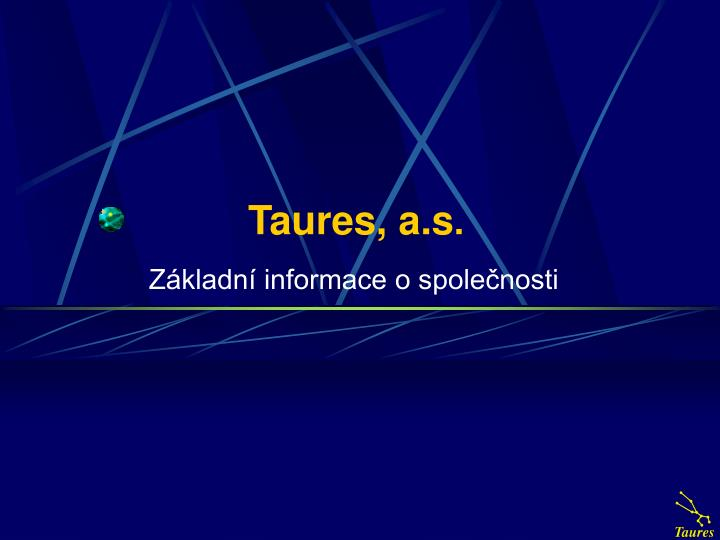 taures a s n.