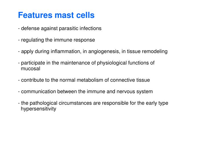 Features mast cells