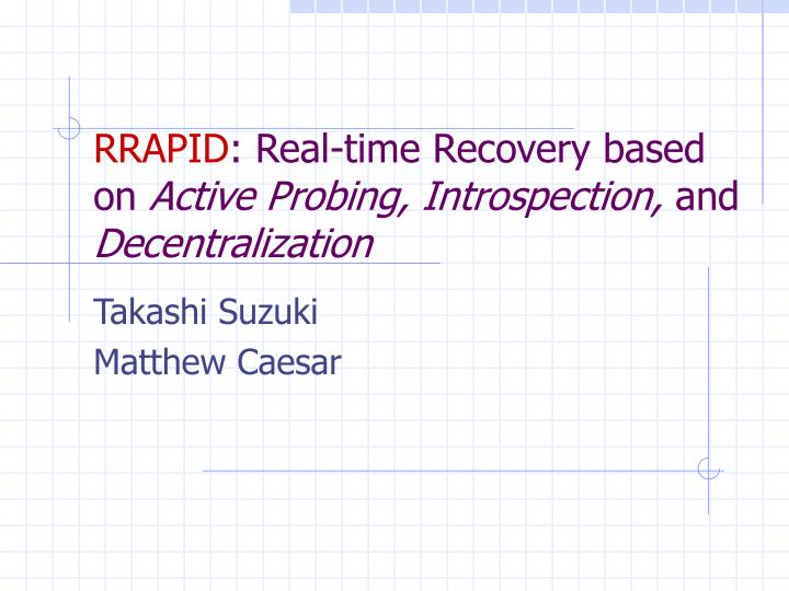 rrapid real time recovery based on active probing introspection and decentralization n.