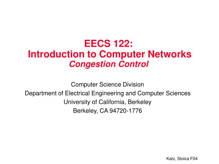 eecs 122 introduction to computer networks congestion control n.