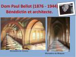 dom paul bellot 1876 1944 b n dictin et architecte