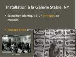 installation la galerie stable ny