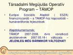 t rsadalmi meg jul s operat v program t mop
