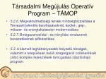t rsadalmi meg jul s operat v program t mop16