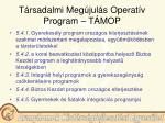 t rsadalmi meg jul s operat v program t mop17