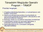 t rsadalmi meg jul s operat v program t mop2