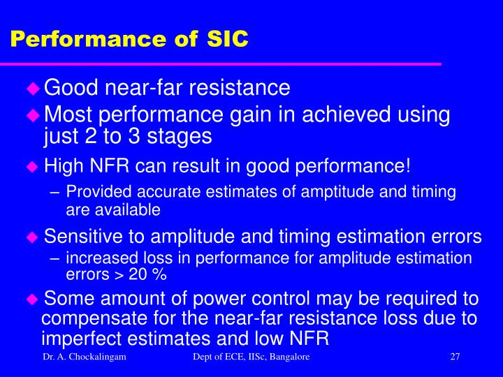 Performance of SIC