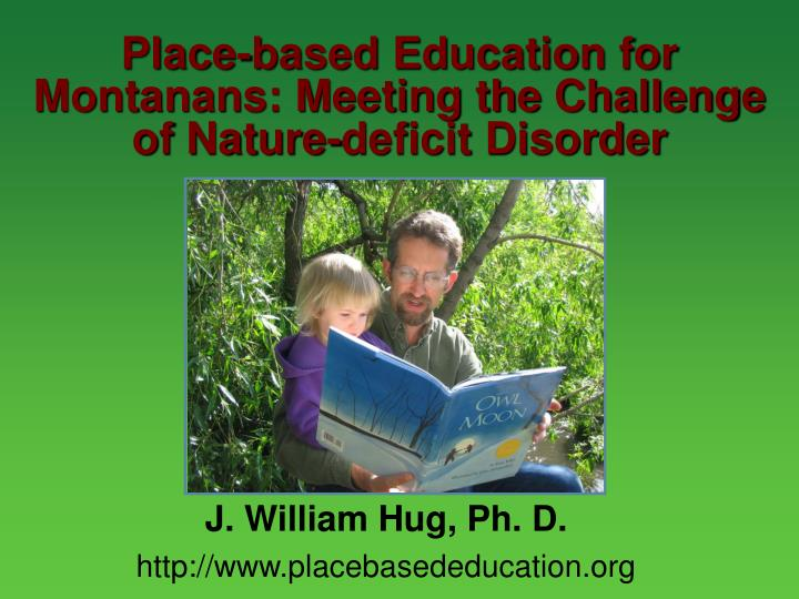 place based education for montanans meeting the challenge of nature deficit disorder n.