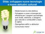 sfida sviluppare nuove tecnologie e nuove abitudini culturali