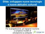 sfida sviluppare nuove tecnologie e nuove abitudini culturali1