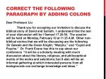 correct the following paragraph by adding colons