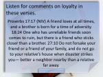 listen for comments on loyalty in these verses