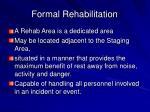 formal rehabilitation