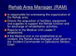 rehab area manager ram