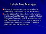 rehab area manager