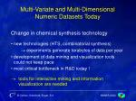 multi variate and multi dimensional numeric datasets today