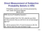 direct measurement of subjective probability beliefs in hrs