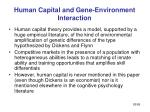 human capital and gene environment interaction