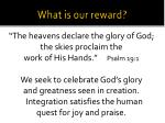 what is our reward