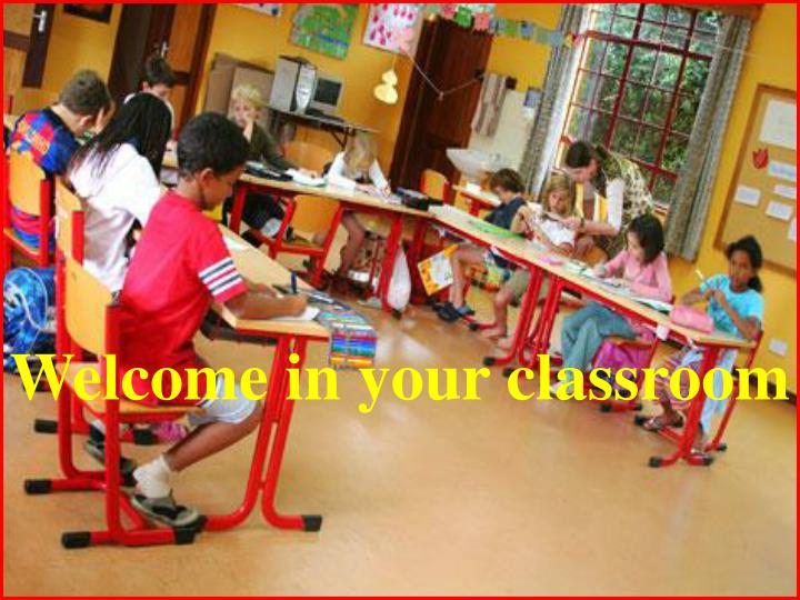 welcome in your classroom n.