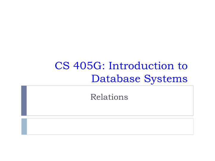 cs 405g introduction to database systems n.