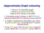 approximate graph colouring