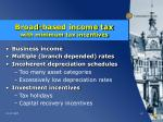 broad based income tax with minimum tax incentives