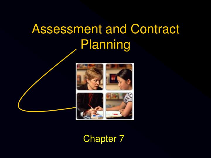 assessment and contract planning n.