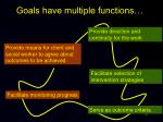 goals have multiple functions